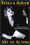 Stella Adler on the Art and Technique of Acting - Stella Adler,  Howard Kissel (Compiler)