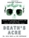 Death's Acre: Inside the Legendary Forensic Lab the Body Farm Where the Dead Do Tell Tales - William M. Bass, Jon Jefferson, Jefferson Bass
