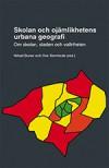 Skolan och ojämlikhetens urbana geografi - Nihad Bunar, Ove Sernhede