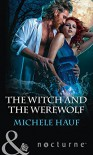 The Witch and the Werewolf (The Decadent Dames) - Michele Hauf