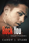 Rock You (Fallen Star Book 1) - Candy J Starr