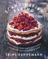 Scandinavian Baking: Sweet and Savory Cakes and Bakes, for Bright Days and Cozy Nights - Trine Hahnemann, Columbus Leth