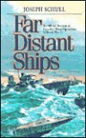 Far Distant Ships: An Official Account of Canadian Naval Operations in World War II - Josephy Schull