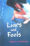 Liars and Fools - Robin Stevenson