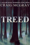 Treed (A Killer Short Horror Story) - Craig McGray