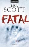 Fatal: Roman (German Edition) - Lisa Scott, Anne Spielmann, Herbert Fell