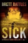 Sick( A Project Eden Thriller)[SICK][Paperback] - BrettBattles