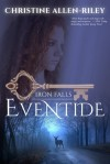 Eventide (Iron Falls, #1) - Christine Allen-Riley