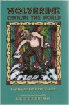 Wolverine Creates the World: Labrador Indian Tales - Lawrence Millman