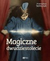 Magiczne dwudziestolecie - Przemysław Semczuk