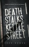 Death Stalks Kettle Street - John Bowen
