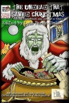 The Undead That Saved Christmas - Lyle Perez-Tinics, Tony Faville, Scott Morris, Jason Tudor, Richard S. Crawford, David Naughton-Shires, S.G. Browne, Heather Faville