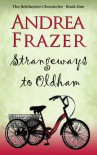 Strangeways to Oldham (The Belchester Chronicles Book 1) - Andrea Frazer