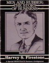 Men and Rubber: The Story of Business - Harvey S. Firestone