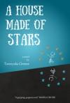 A House Made of Stars - Tawnysha Greene