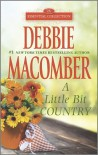A Little Bit Country - Debbie Macomber