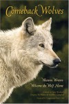 Comeback Wolves: Western Writers Welcome the Wolf Home - Gary Wockner, Gregory McNamee, Sueellen Campbell, Mark Udall