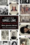 Finding Samuel Lowe: China, Jamaica, Harlem - Paula Williams Madison