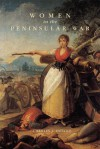 Women in the Peninsular War - Charles J. Esdaile
