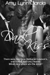 Dark Kiss - Amy Lynn Garcia