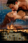 The Claiming Of Kitten - Isabella Snow