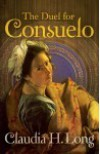 The Duel for Consuelo - Claudia H. Long