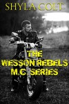 The Wesson Rebels MC Series (Complete Box Set) - Shyla Colt