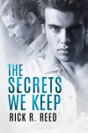 The Secrets We Keep - Rick R. Reed