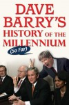 Dave Barry's History of the Millennium (So Far) - Dave Barry