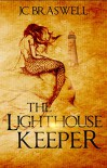 The Lighthouse Keeper - JC Braswell