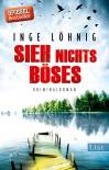 Sieh nichts Böses: Kriminalroman (Ein Kommissar-Dühnfort-Krimi 8) - Inge Löhnig