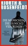 Die Menschen, die es nicht verdienen - Hans Rosenfeldt, Michael Hjorth, Ursel Allenstein