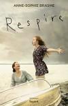 Respire (Littérature Française) - Anne-Sophie Brasme