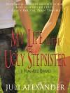 My Life as the Ugly Stepsister - Juli Alexander