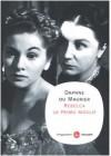Rebecca la prima moglie - Daphne du Maurier, Marina Morpurgo