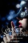 Dark Secrets - A.M. Hudson