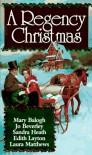 A Regency Christmas 7 - Mary Balogh, Jo Beverley, Sandra Heath, Edith Layton, Laura Matthews