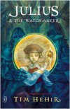 Julius and the Watchmaker - Tim Hehir