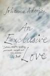 An Exclusive Love - Johanna Adorján, Anthea Bell