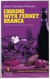 Cooking with Fernet Branca - James Hamilton-Paterson