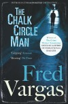 The Chalk Circle Man  - Fred Vargas