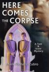 Here Comes the Corpse - Mark Richard Zubro