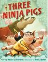 The Three Ninja Pigs - Corey Rosen Schwartz, Dan Santat