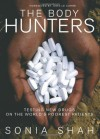 The Body Hunters: Testings New Drugs on the World's Poorest Patients - John le Carré, Sonia Shah