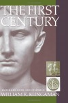 The First Century: Emperors, Gods and Everyman - William K. Klingaman