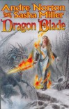 Dragon Blade: The Book of the Rowan (Cycle of Oak, Yew, Ash, and Rowan) - Andre Norton, Sasha Miller