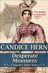 Desperate Measures (A Regency Short Story) - Candice Hern
