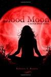Blood Moon: 3 (Silver Moon) - Rebecca A. Rogers