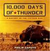 10,000 Days of Thunder: A History of the Vietnam War - Philip Caputo