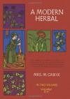 A Modern Herbal, Vol. I - Margaret Grieve, Hilda Leyel, Margaret Grieve